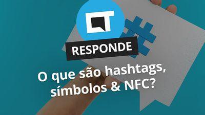 Hashtags, símbolos e NFC [CT Responde]