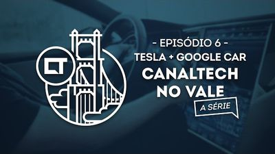 Tesla Motors e carro autônomo do Google (EP06) [Canaltech no Vale, a série]