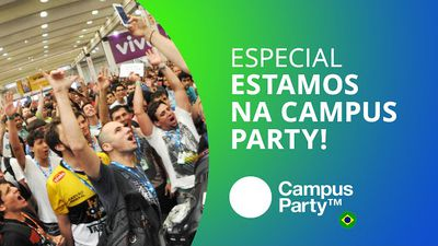 Estamos na Campus Party Brasil 2016! [Especial | Campus Party 2016]