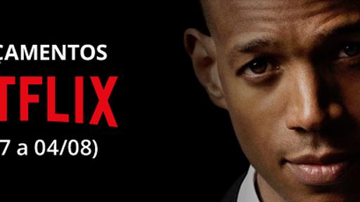 Netflix: confira os lançamentos da semana (29/07 a 04/08)