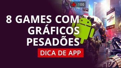 8 games com gráficos pesadões para Android