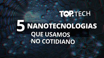 5 invenções da nanotecnologia
