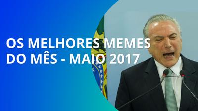 Recordar é viver! Os melhores memes de maio - 2017