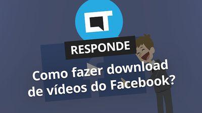 Como fazer download de vídeos do Facebook? [CT Responde]