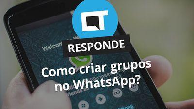 Como criar grupos no WhatsApp? [CT Responde]