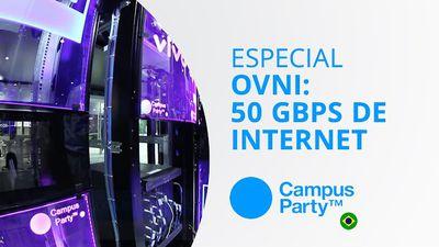 OVNI: a estrutura que fornece 50 Gbps de internet [Especial | Campus Party 2015]