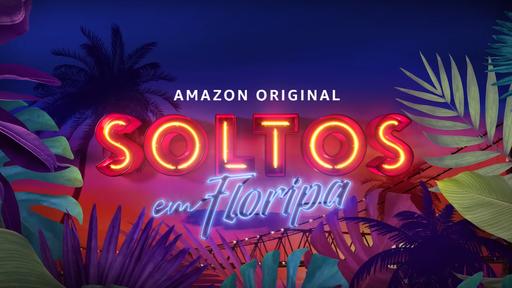 """Amazon Prime Video anuncia novo reality show """"Soltos em Floripa"""""""