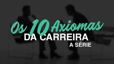 Os 10 Axiomas da Carreira, a série