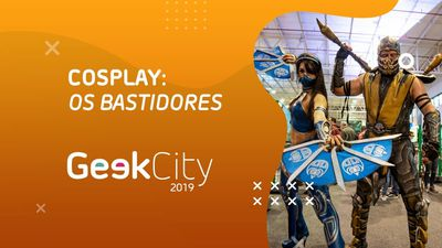 Geek City 2019: COSPLAY muito mais que uma roupa maneira [CT Evento]