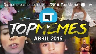 Os melhores memes de Abril/2016 [Top Memes]