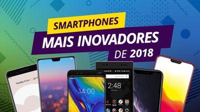 Smartphones mais inovadores de 2018