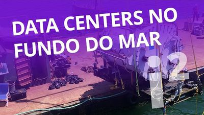 Data centers no fundo do mar [Inovação ²]