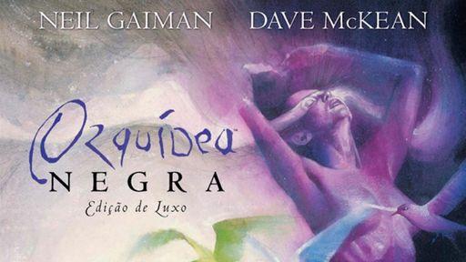 Orquídea Negra   HQ clássica de Neil Gaiman retorna ao Brasil em edição de luxo