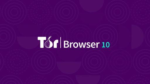 Tor Browser chega à versão 10 com nova base e correções de segurança