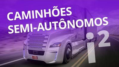 Caminhões semi-autônomos diminuem acidentes nas estradas [Inovação ²]