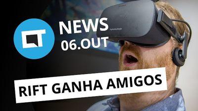 PC e controles para o Oculus Rift; assistente virtual da Samsung e + [CTNews]