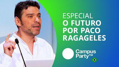 """Paco Ragageles: """"Em breve, viveremos num mundo sem emprego"""" [Especial   Campus Party 2016]"""