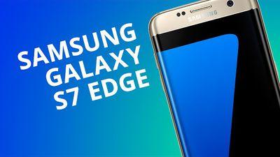 Samsung Galaxy S7 EDGE [Análise]