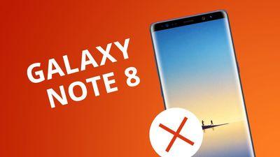5 motivos para você NÃO comprar o Galaxy Note 8