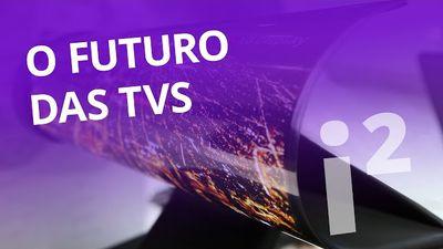 O futuro das TVs [Inovação ²]
