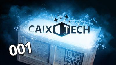 Caixotech #001: recebidos da China