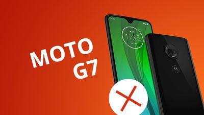 5 motivos para NÃO comprar o Moto G7