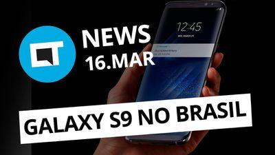 Galaxy S9 no Brasil em abril; Smartphones com malware pré-instalado e+ [CT News]