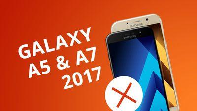 5 motivos para NÃO comprar os Galaxy A5 e A7 2017