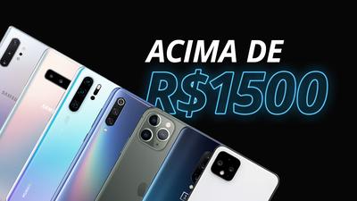 Melhores smartphones acima de R$ 1.500 reais em 2019