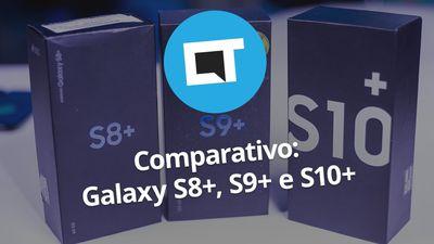 Galaxy S10 vs S9 vs S8: qual a hora certa de fazer um upgrade?