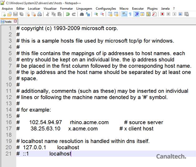 Arquivo Hosts intacto, sem qualquer alteração. Perceba que todas linhas estão comentadas, iniciando com #. Dessa forma, nada escrito aqui afeta o funcionamento do sistema