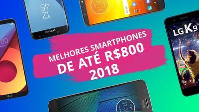 Os melhores smartphones até R$ 800 em 2018