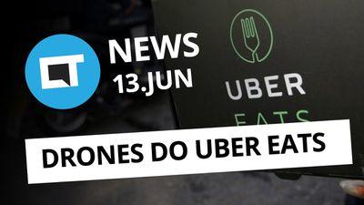 Drones do Uber Eats; Redução no imposto de importação; e +[CT News]
