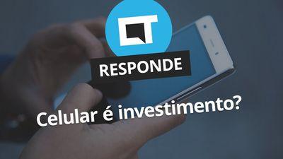 Celular é investimento? [CT Responde]