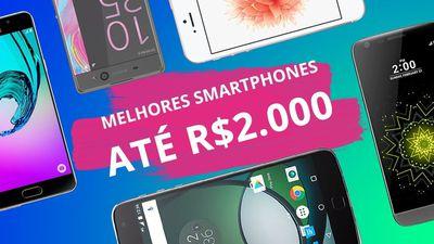 Os melhores smartphones de 2017 até R$ 2.000