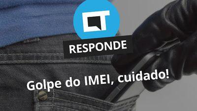 Golpe do IMEI: cuidado! [CT Responde]