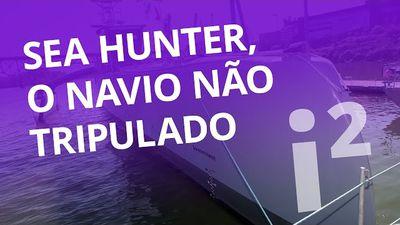 Sea Hunter, o navio de guerra não tripulado [Inovação ²]
