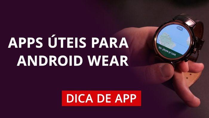 f7a06d7ad35 Melhores apps para Android Wear #DicaDeApp - Vídeos - Canaltech