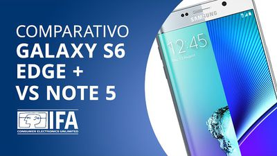 Galaxy S6 Edge Plus VS Galaxy Note 5 [Comparativo   IFA 2015]