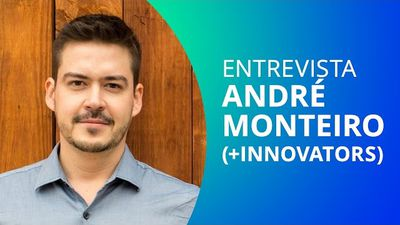 Empreendedorismo no Brasil - André Monteiro, +Innovators [CT Entrevista]