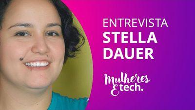 Stella Dauer, do Eu Testei [Mulheres & Tech]