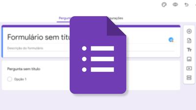 Aprenda como utilizar o Google Forms