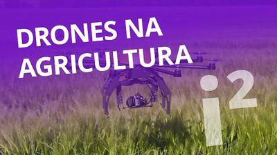 Drones na agricultura [Inovação ²]