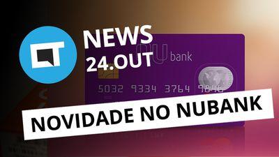 Nubank lança conta digital; Nextel vai encerrar serviço de rádio e+ [CT News]