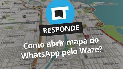 Como abrir mapa do WhatsApp pelo Waze? [CT Responde]