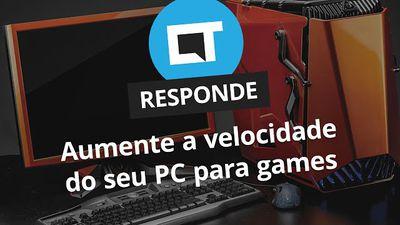 Dica básica para aumentar a velocidade do seu PC para games [CT Responde]