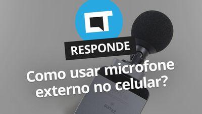 Como usar microfone externo no smartphone? [CT Responde]