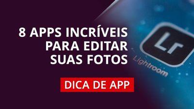 8 aplicativos para editar fotos #DicaDeApp