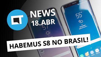 Galaxy S8 e S8+ no Brasil; ameaça em navegadores; novidade Facebook e + [CT News