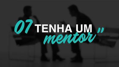 "Os 10 Axiomas da Carreira - #7 ""Tenha um Mentor"""